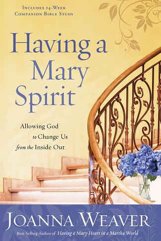 Having a Mary Spirit by Joanna Weaver