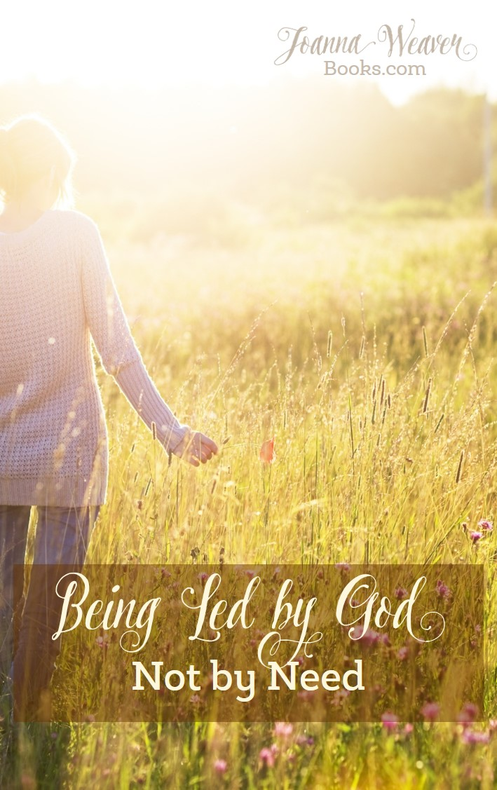 Led by God Not by Need