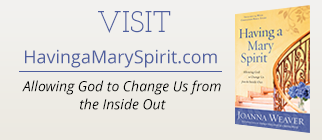 The official book site for Having a Mary Spirit: Allowing God to Change Us from the Inside Out