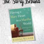 The Story Behind Having a Mary Heart in a Martha World