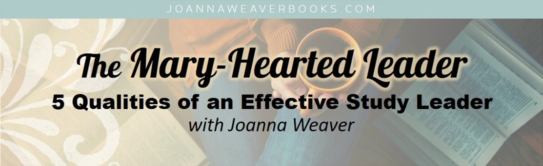 the mary hearted leader webinar invite joanna weaver intimacy with god in the busyness. Black Bedroom Furniture Sets. Home Design Ideas