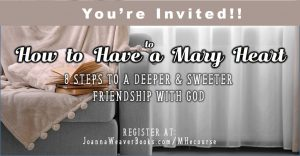 Looking for a deeper and sweeter friendship with God? Sign up for Joanna Weaver's 8-week E-course.