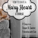 """How to Have a Mary Heart"" E-Course 