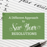 A Different Approach to New Year Resolutions