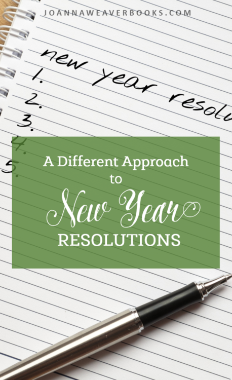 "Joanna Weaver shares a twist on New Year Resolutions. Rather than adding more ""dos,"" consider adding some ""don'ts."""