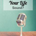 How Does Your Life Sound?