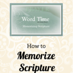 How to Memorize Scripture – Word Time