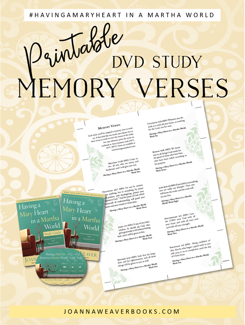 Free printable memory verses from the Having a Mary Heart in a Martha World Bible Study. Learn more at www.HavingaMaryHeart.com