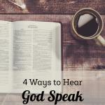 4 Ways to Hear God Speak