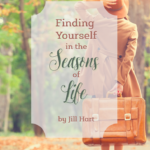 Finding Yourself in the Seasons of Life | Guest Jill Hart