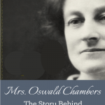 Mrs. Oswald Chambers | Guest Michelle Ule
