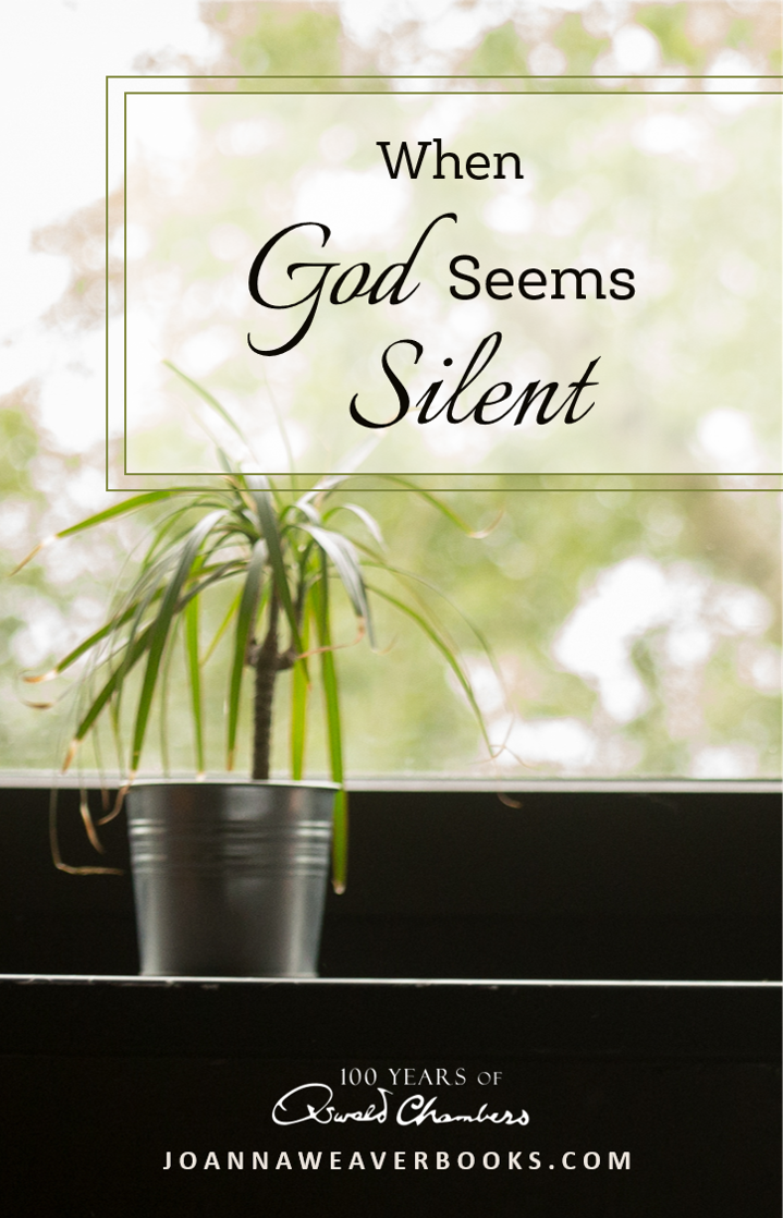 Going through a quiet time? Don't despair. God is there. Read more at www.JoannaWeaverBooks.com