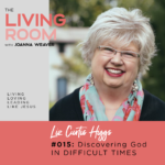 015: The Living Room Podcast - Guest Liz Curtis Higgs