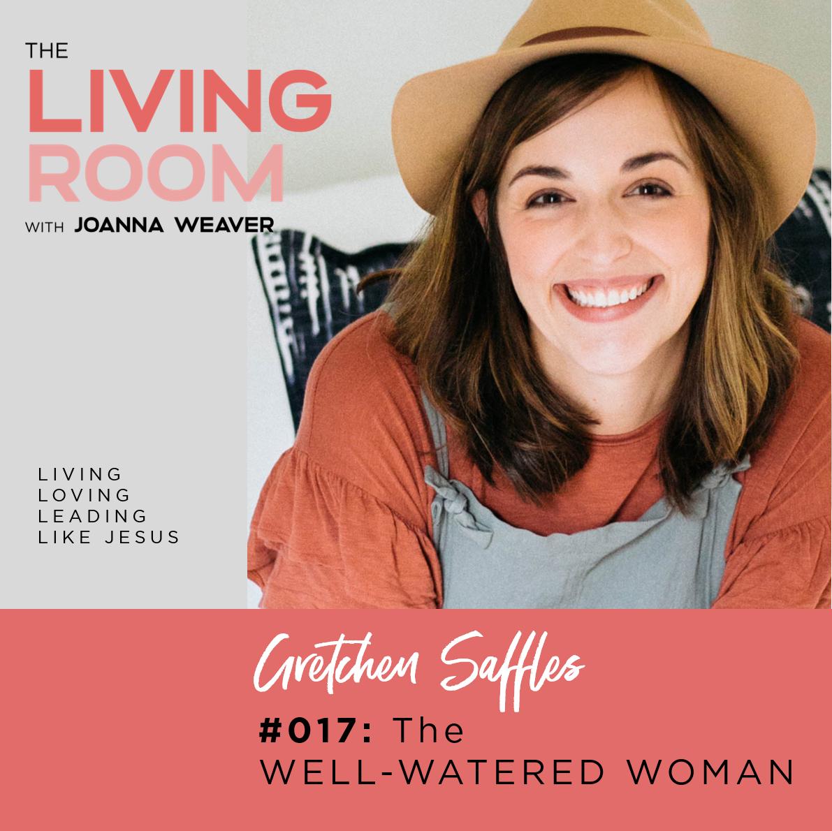 017: The Living Room Podcast - Guest Gretchen Saffles