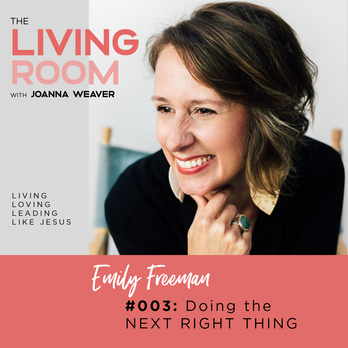003: The Living Room Podcast - Guest Emily P. Freeman