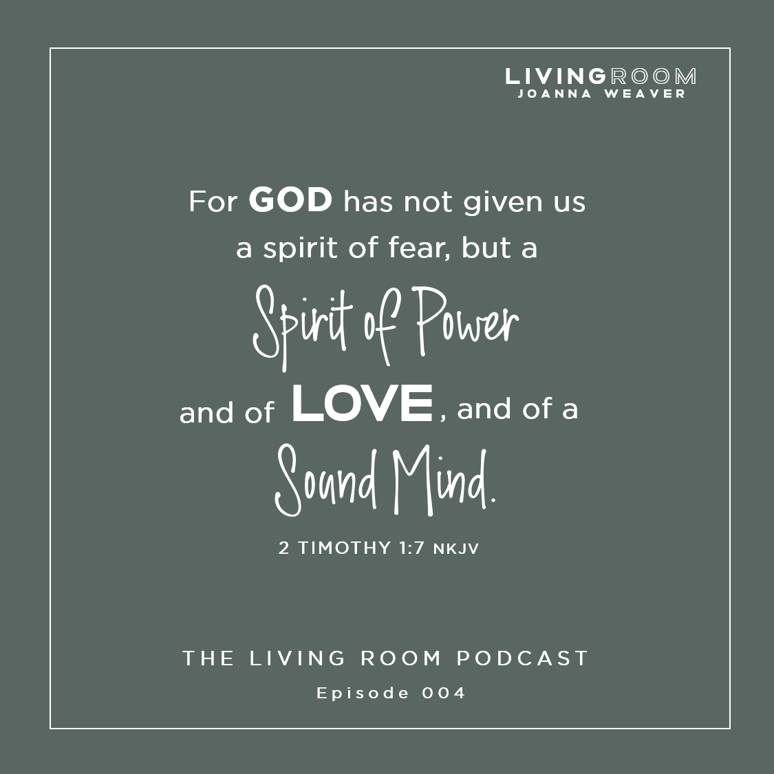 "TLR 004 - ""For God has not given us a spirit of fear"" 2 Timothy 1:7"