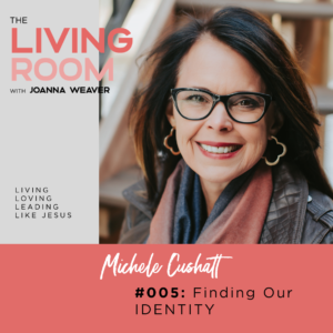 005: The Living Room Podcast - Guest Michele Cushatt
