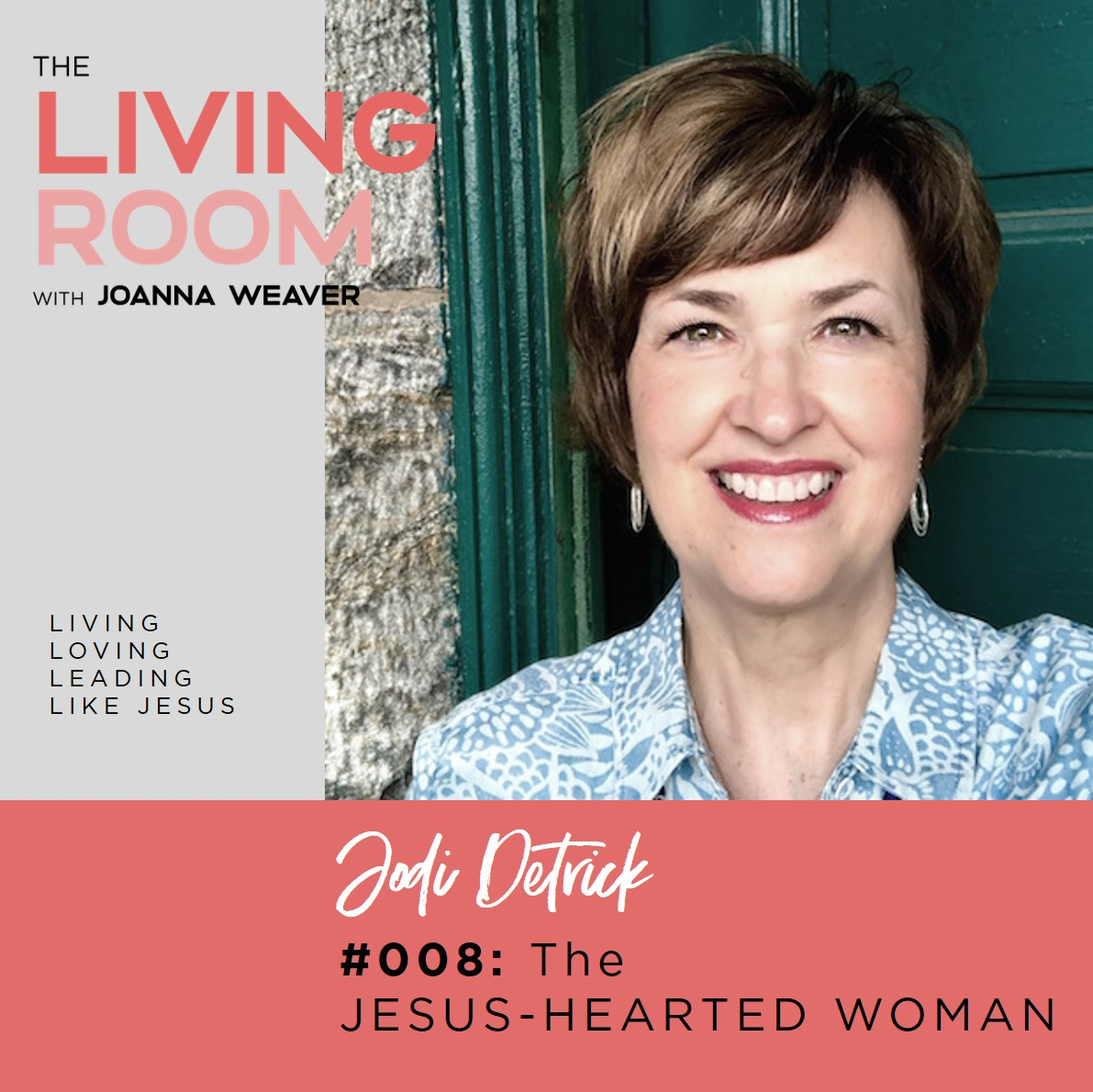 Jodi Detrick shares from her book, The Jesus-Hearted Woman on The Living Room with Joanna Weaver - LISTEN @ www.JoannaWeaverBooks.com/008