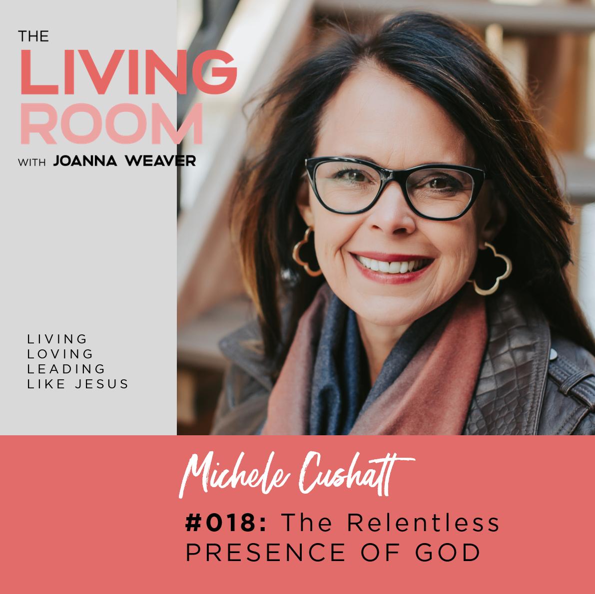 The Relentless Presence of God - Michele Cushatt TLR 018