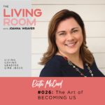 The Art of Becoming Us with Enneagram expert, Beth McCord - The Living Room Podcast