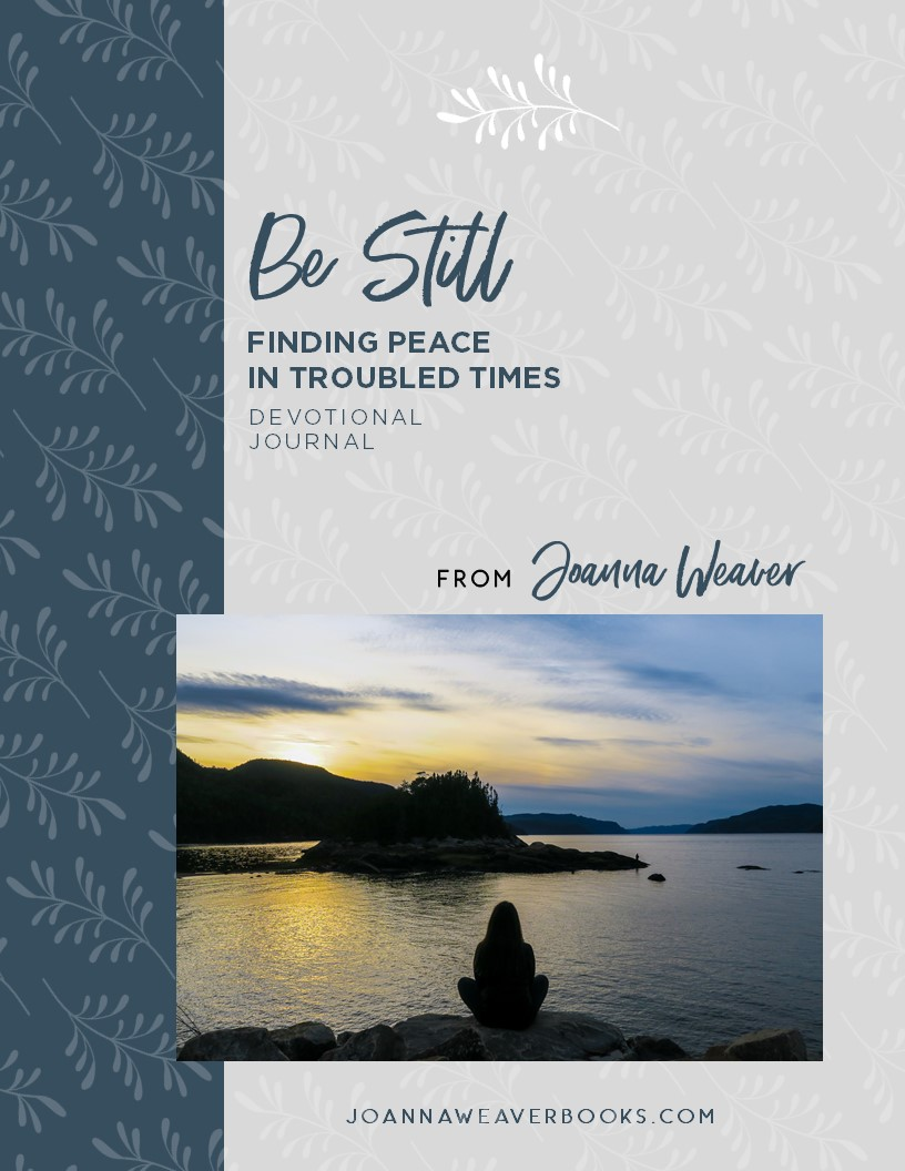 "Get your FREE ""Be Still: Finding Peace In Troubled Times"" Devotional Journal by Joanna Weaver . Go to www.JoannaWeaverBooks.com/BeStill- D"