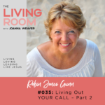 Living Out Your Call Part 2 with Robin Jones Gunn - The Living Room - Episode 035