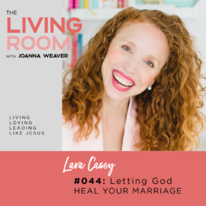 TLR 044 - Letting God Heal Your Marriage with Casey - The Living Room Podcast - Episode 043