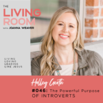 The Powerful Purpose of Introverts with Holley Gerth - Living Room Podcast - Episode 046