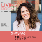 TLR 053 - The Life You Long For with Christy Nockels - The Living Room Podcast