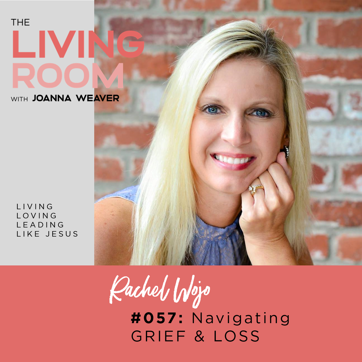 TLR 057 - Navigating Grief & Loss with Rachel Wojo - The Living Room Podcast
