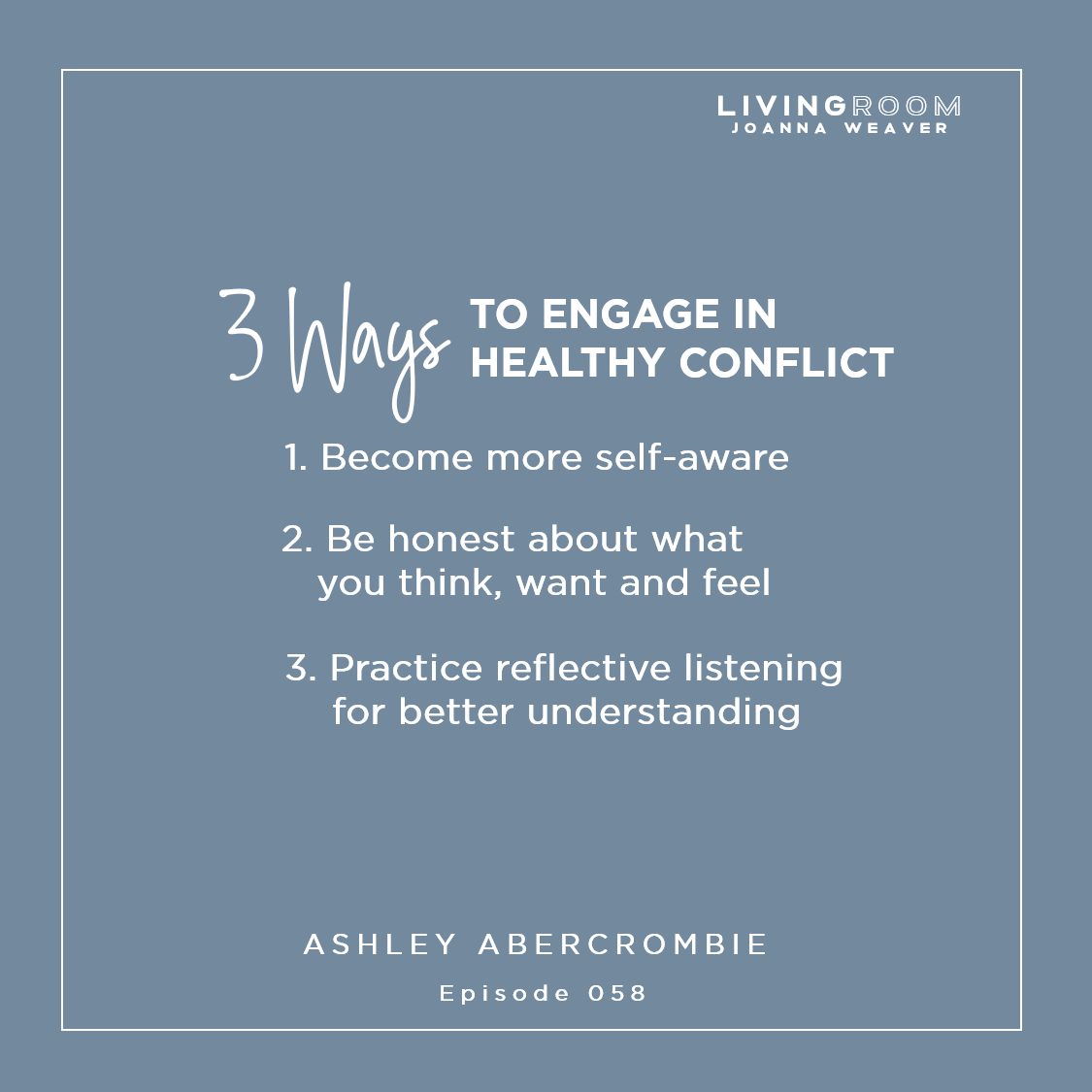 """3 Ways to Engage in Healthy Conflict"" - Ashley Abercrombie - The Living Room Podcast - Ep 058"