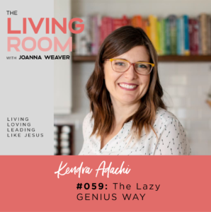 TLR 059 - The Lazy Genius Way with Kendra Adachi