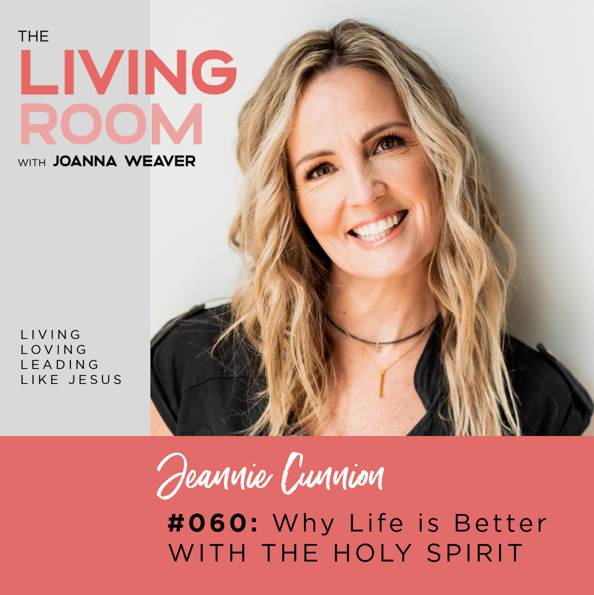 TLR 060 = Why Life is Better with the Holy Spirit - Jeannie Cunnion