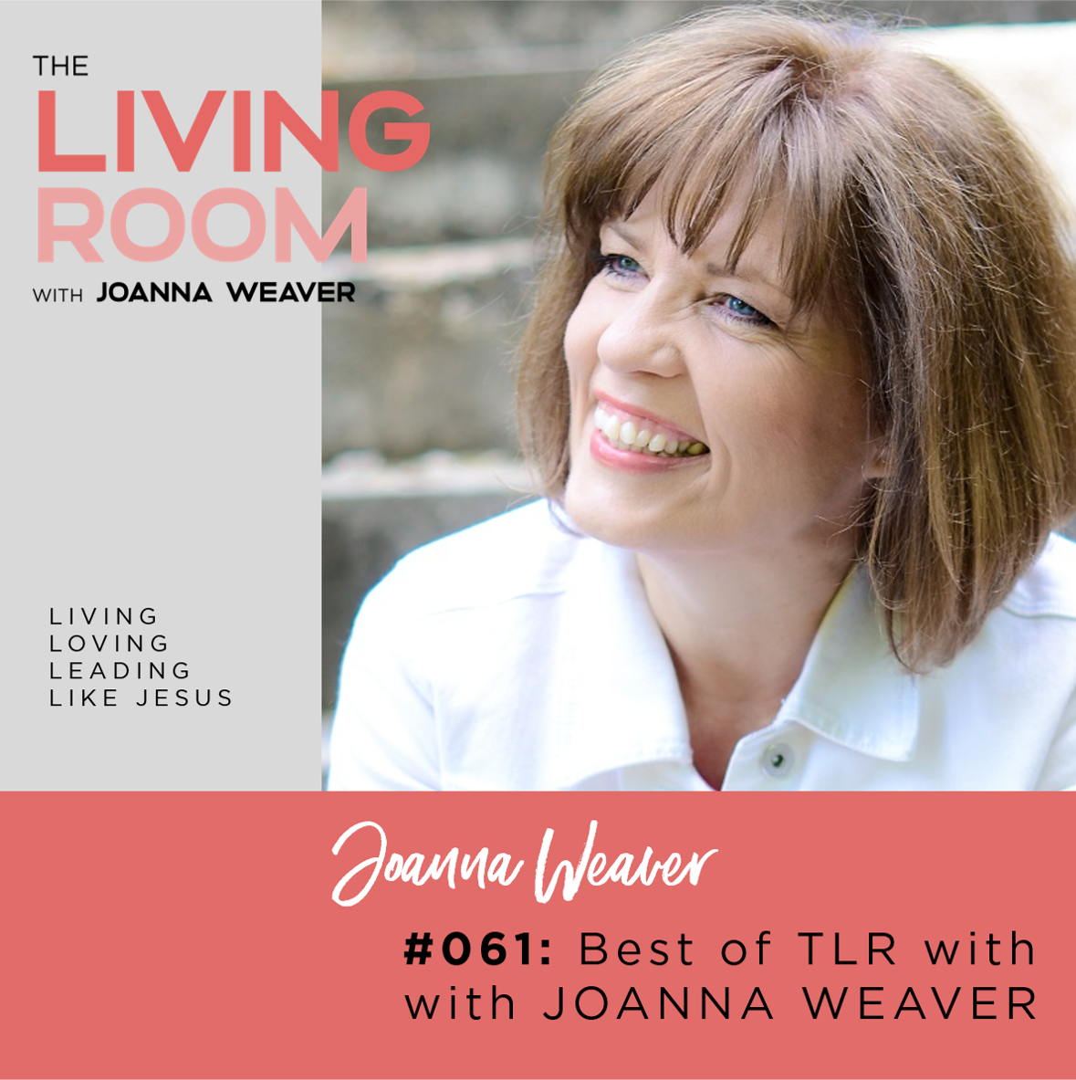 TLR 061 - The Best of TLR with Joanna Weaver