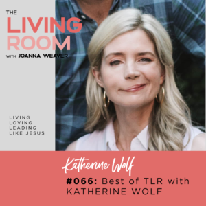 TLR 066 - Katherine Wolf - The Living Room Podcast