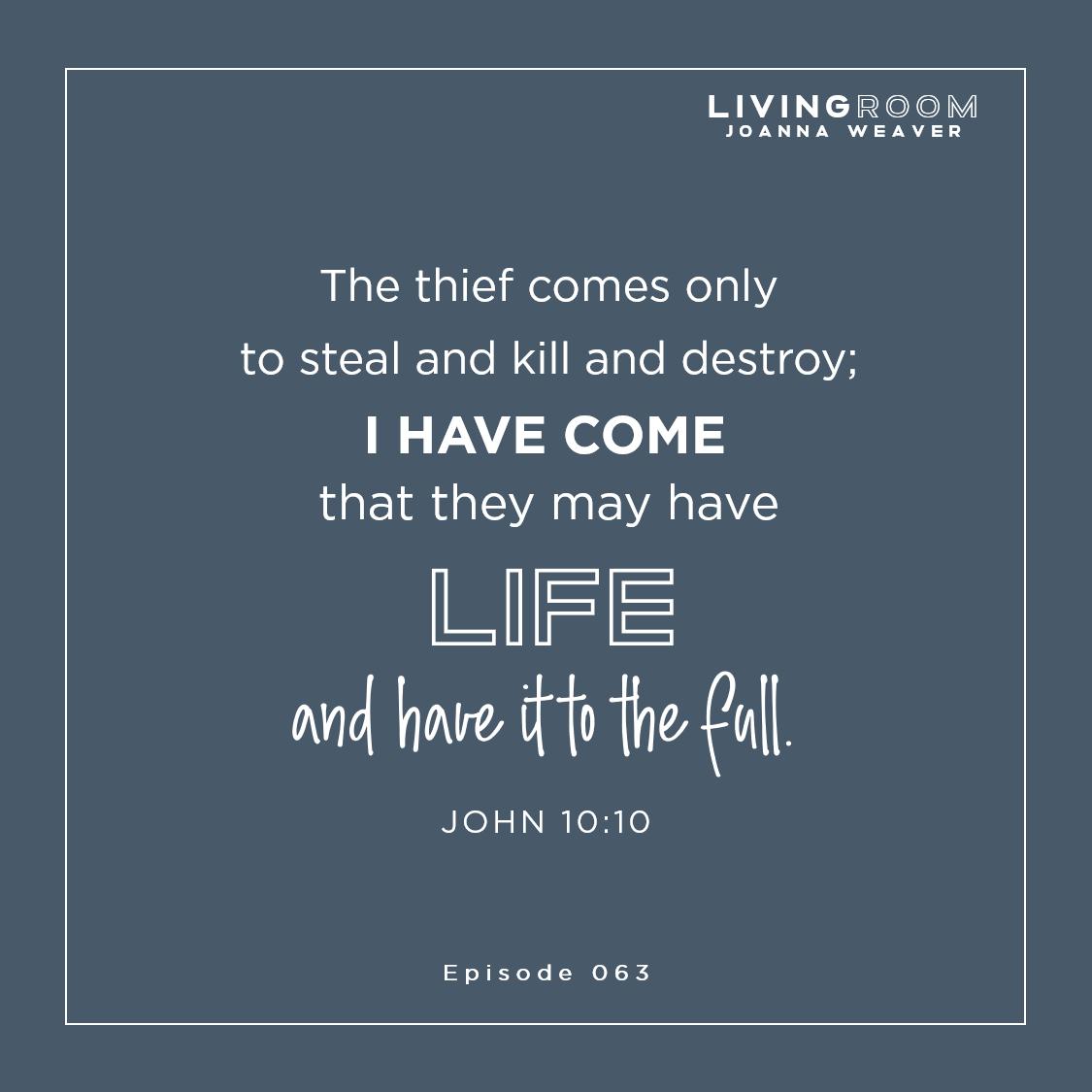 John 10:10 - The Living Room with Joanna Weaver
