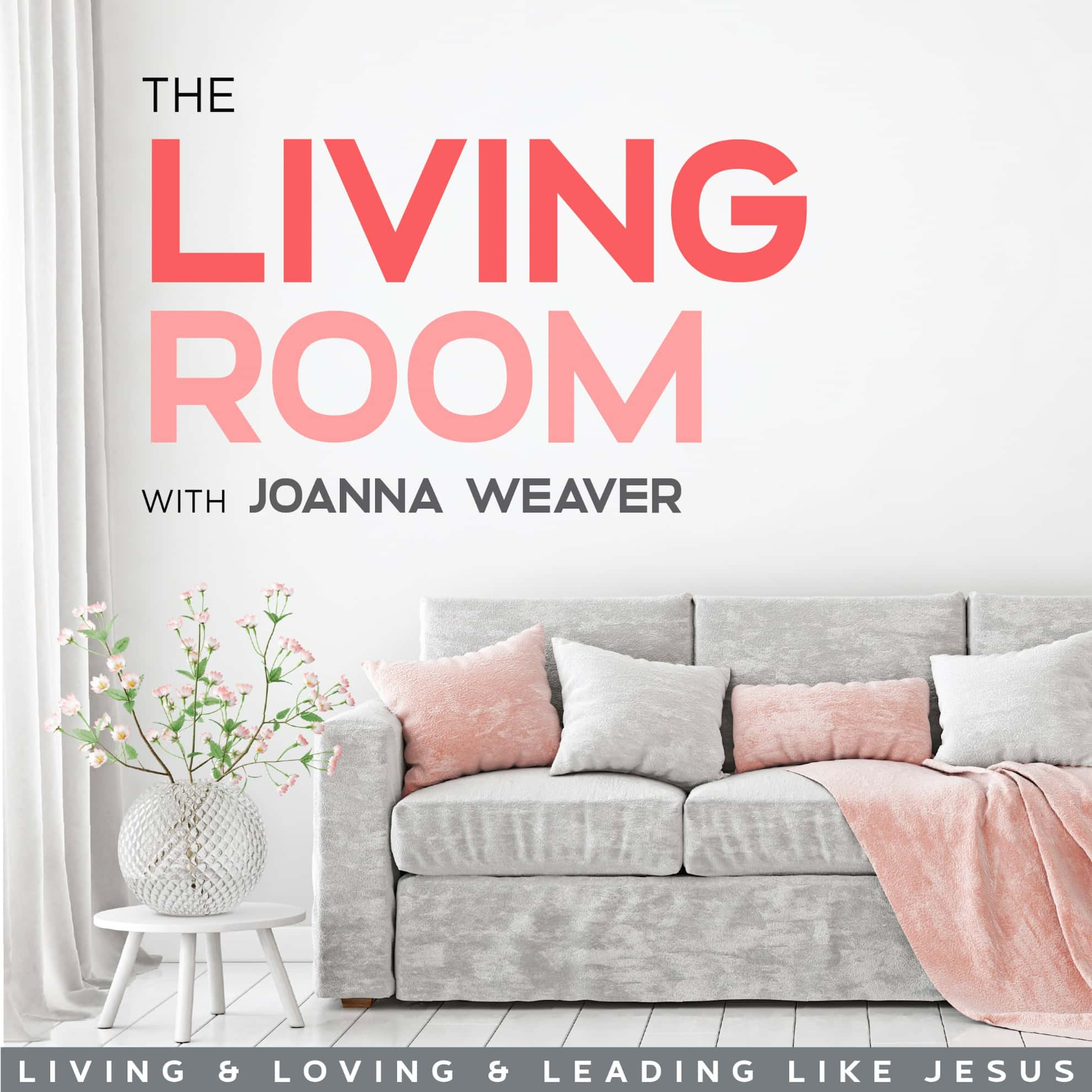 The Living Room with Joanna Weaver